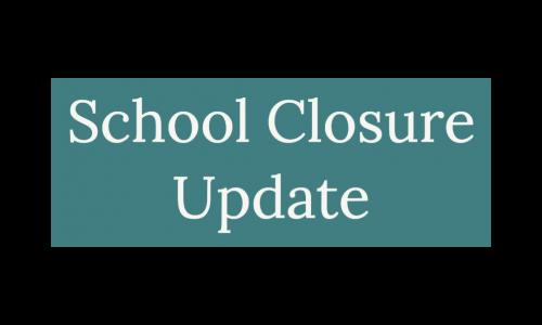 image of text: school closure update