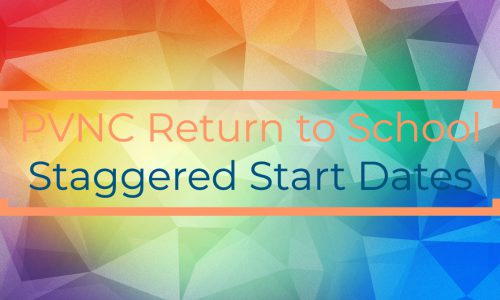 image of text: Pvnc Return to School - Staggered Start Dates
