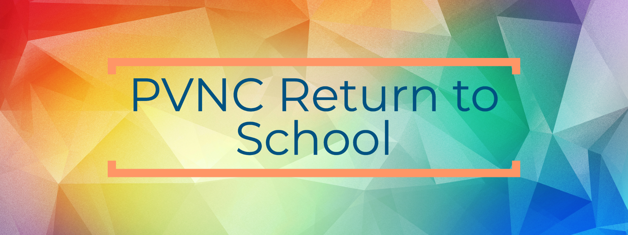 PVNC return to school